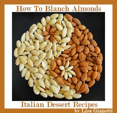 How To Blanch Almonds!  I didn't know how to blanch almonds until I was 50 years old.  Silly me! Don't know why I ever avoided it.  It's not that tricky!