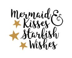 Free SVG cut files - Mermaid Kisses And Starfish Wishes