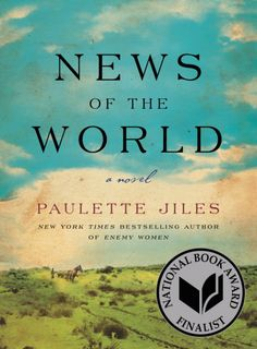 NEWS OF THE WORLD - Beautifully written, echoes of TRUE GRIT, but very much has its own wise, compassionate tone - and a terrific underlying concept, a protagonist going around north Texas in the later 19th c, reading the news to citizens in small towns… ~GGK