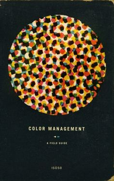 Color Management Field Guide by ISO50
