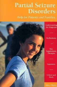 Partial Seizure Disorders: Help for Patients and Families, http://www.amazon.com/dp/0596500033/ref=cm_sw_r_pi_awdm_VXdTwb0AARN5R