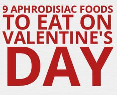 9 Aphrodisiac Foods To Eat On Valentines Day!