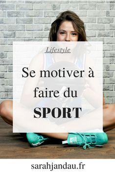 Comment trouver la motivation à faire du sport? Je te dévoile mes conseils! #sport #motivation