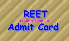 REET Admit Card 2016 Rajasthan REET (Paper I & II) Call Letter