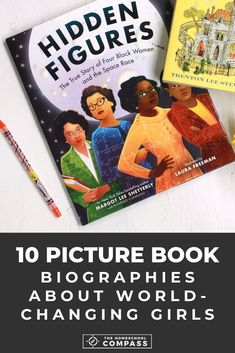 10 Picture Book Biographies about World-Changing Girls - Homeschool Compass Find Picture, Picture Books, March Month, Hidden Figures, Famous Novels, Space Race, Vietnam Veterans Memorial, Online Library, Colorful Drawings