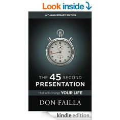 Amazon.com: The 45 Second Presentation That Will Change Your Life: Understanding Network Marketing eBook: Don Failla: Kindle Store