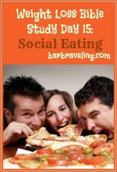 Weight Loss Bible Study Day 15 Social Eating