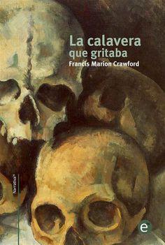 La calavera que gritaba de Francis Marion Crawford (portada)