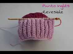 Aprende a tejer Punto Inglés ¡ Reversible! #Agujas KNOOKING# - YouTube
