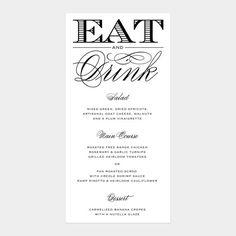 Love the font of eat. Would want our names and date up top and smaller eat and drink.
