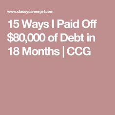 15 Ways I Paid Off $80,000 of Debt in 18 Months | CCG