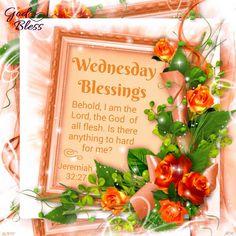 Wednesday Blessings. Jeremiah 32:27