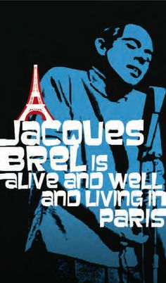 Jacques Brel Is Alive and Well and Living in Paris - Tour Poster