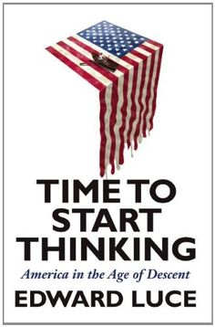 Time to Start Thinking: America in the Age of Descent by Edward Luce, http://www.amazon.com/dp/0802120210/ref=cm_sw_r_pi_dp_Q.qHpb1P4GPWS
