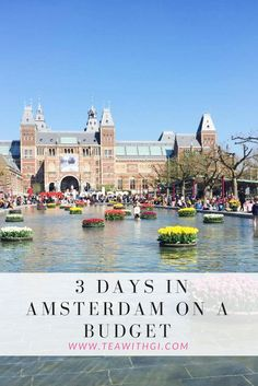 how to spend 3 days in Amsterdam on a budget. Where to stay, what to see and do, and where to eat!