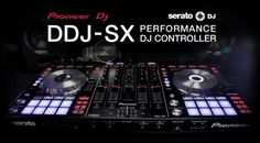DDJ-SX - Performance DJ Controller | Pioneer Electronics USA