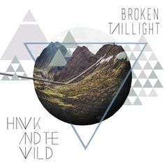 Broken Taillight, a song by Hawk and the wild on Spotify