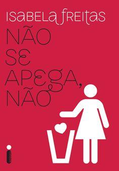 Download: Não Se Apega, Não - Isabela Freitas em ePUB mobi e PDF