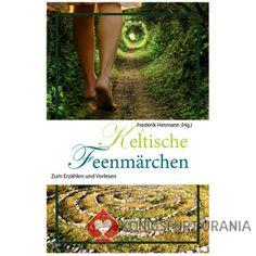 Keltische Feenmärchen - zum Erzählen und Vorlesen von Frederik Hetmann (Hg.), erschienen im Königsfurt-Urania Verlag