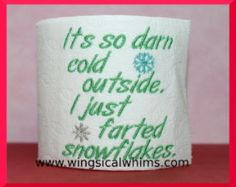 Toilet Paper Saying No 109 Single Design Machine Embroidery File Farted Snowflakes