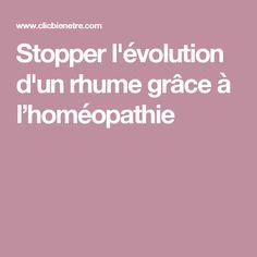 Stopper l'évolution d'un rhume grâce à l'homéopathie