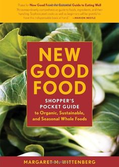 New Good Food Pocket Guide, rev: Shopper's Pocket Guide to Organic, Sustainable, and Seasonal Whole Foods - http://goodvibeorganics.com/new-good-food-pocket-guide-rev-shoppers-pocket-guide-to-organic-sustainable-and-seasonal-whole-foods/