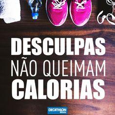 Desculpas não queimam calorias