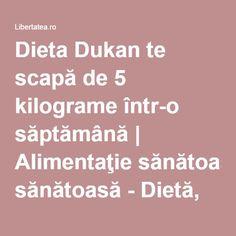 Dieta Dukan te scapă de 5 kilograme într-o săptămână | Alimentaţie sănătoasă - Dietă, Feminin, Frumuseţe | Libertatea.ro