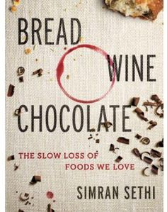 "Big Congrats to (C1) PGS alumna @simransethi on her book, ""Bread, Wine, Chocolate: The Slow Loss of Foods We Love."""