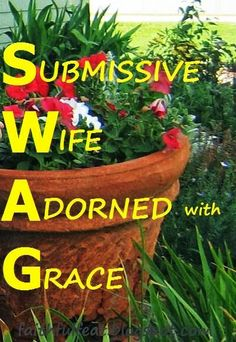 S.W.A.G. Submissive Wife Adorned with Grace.  #SWAG