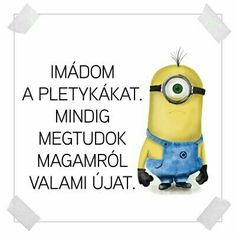 A minyonok üzennek nekünk! Motivational Quotes, Funny Quotes, Minion Humor, Funny Video Memes, Geek Humor, Words To Describe, Funny Art, Favorite Quotes, Funny Pictures