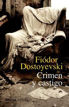 Fiódor Dostoyevski. 'Crimen y castigo'. Alianza Editorial, 2013