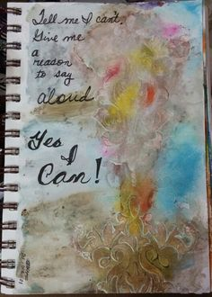 An art journal fun to remind me that I can...fill in the blank.