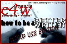 How to Be a Better Writer [Word Use Edition]