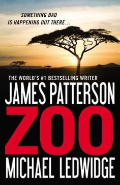 Zoo (BOOK)--As coordinated attacks by animals against humans increase and escalate, young biologist Jackson Oz and ecologist Chloe Tousignant warn world leaders that soon there will be nowhere left for humans. Love Reading, Reading Lists, Book Lists, James Patterson, Good Books, Books To Read, My Books, Free Books, Zoo Tv Series