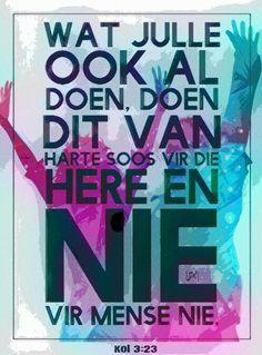 Teks - Kol 3:23 #Afrikaans  **By__[↳₥¢↰]#Emsie**