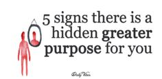 5 Signs There Is A Hidden Greater Purpose For You