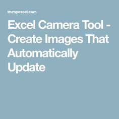 Excel Camera Tool - Create Images That Automatically Update