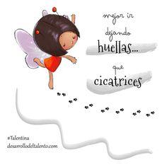 """Mejor ir dejando huellas que cicatrices"" #Talentina #inteligenciaemocional #frasespositivas Life Poster, Inspirational Prayers, Me Quotes, Affirmations, No Response, Snoopy, Parenting, Positivity, Dolls"