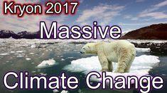 KRYON 2017 - Massive Climate Change