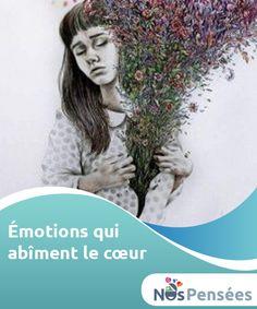 Émotions qui abîment le cœur   Des études #scientifiques ont démontré que la #communication entre le #cerveau et le cœur se fait par deux voies. Voyons cela plus en détails.  #Emotions