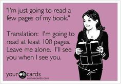 So true to all book addicts of the world....