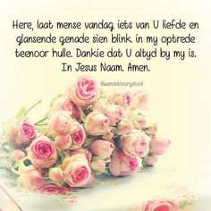 Call Upon The Lord, Afrikaans Quotes, Amen, Prayers, 1, Faith, Gratitude, Bible, Motivation