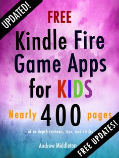 Free Kindle Fire Game Apps For Kids (Free Kindle Fire Apps That Don't Suck Book 4) by The App Bible http://www.amazon.com/dp/B00AQHC1EU/ref=cm_sw_r_pi_dp_dmhewb1KBYK0Q - Nearly 400 Pages of In-Depth Reviews, and Tips and Tricks to Help You Get The Most Out of Your Free Kindle Fire Game Apps For Kids