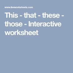 This - that - these - those - Interactive worksheet