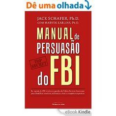 http://amzn.to/1OtBeTn Manual de persuasão do FBI, Jack Shafer, Marvin Karlins