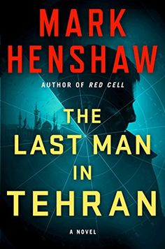 The Last Man in Tehran: A Novel (a Jonathan Burke/Kyra Stryker Thriller) -- To view further for this item, visit the image link.