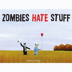 Zombie fans would not be complete without this Zombies Hate Stuff by Greg Stones Book. There are no other Zombie book out there that has. I Zombie, Zombie Apocalypse, Funny Zombie, Zombie Attack, Zombie Girl, Zombie Party, A Funny, Hilarious, Funny Stuff