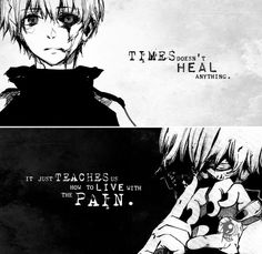 I've realized and started saying time doesn't heal, it conceals.