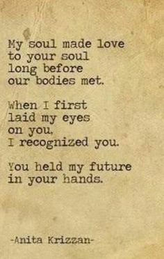Our souls met before and they will meet again...